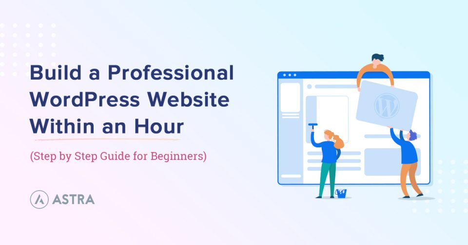 Build Website Within an Hour - Astra Blog
